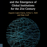 Book cover: Global Governance and the emergence of global institutions for the 21st century